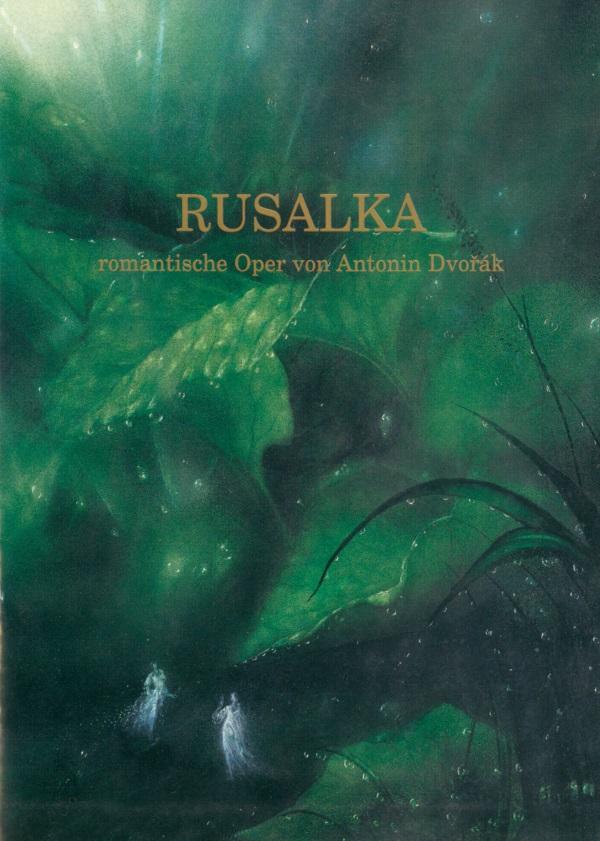 Festival 1992 - Antonin Dvorák (1841-1904) »Rusalka«